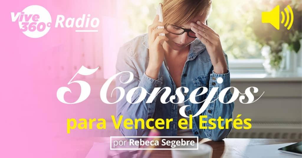 5-Consejos-para-Vencer-el-Estres-por-Rebeca-Segebre-en-Vive-360