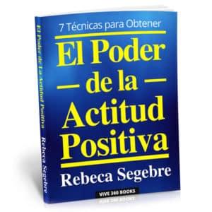 Libro-El-poder-de-la-Actitud-Postiva-7-tecnicas-para-como-obtenerla-por-Rebeca-Segebre-y-Vive-360