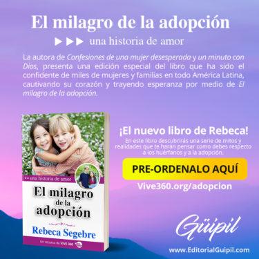 libro-El-milagro-de-la-adopción-con-Rebeca-Segebre-por-Guipil-Press